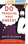 Do Penguins Have Knees?: An Impondera...