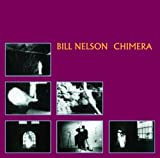 Chimera by Bill Nelson [Music CD]