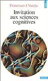 echange, troc Francisco J Varela - Invitation aux sciences cognitives