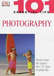 "Cover of ""Photography (101 Essential Tips..."