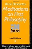 Rene Descartes' Meditations on First Philosophy in Focus (Philosophers in Focus)