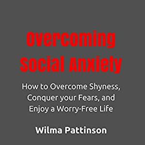 Overcoming Social Anxiety Audiobook