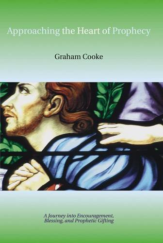 Book: Approaching the Heart of Prophecy by Graham Cooke