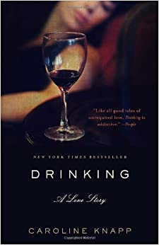 drinking a love story by caroline knapp essay Powerful memoirs like caroline knapp's drinking: a love story and  by virtue of  the fact that it's an essay in the saturday wall street journal.