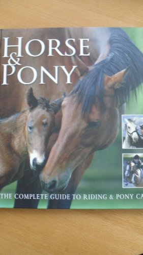 Horse & Pony: The Complete Guide to Riding & Pony Care