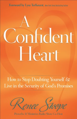 """A Confident Heart - How to Stop Doubting Yourself and Live in the Security of God?s Promises"" av Renee Swope"