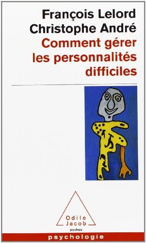 Comment gérer les personnalités difficiles