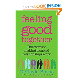 Downloads Feeling Good Together: The Secret to Making Troubled Relationships Work e-book