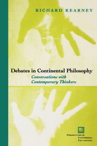 Debates in Continental Philosophy: Conversations with Contemporary Thinkers: Richard Kearney in Conversation with Contemporary Thinkers (Perspectives in Continental Philosophy)