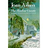 The Shadow Guests (Red Fox Older Fiction)by Joan Aiken