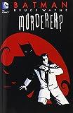 img - for Batman: Bruce Wayne - Murderer? (New Edition) book / textbook / text book