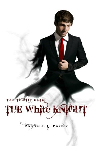 The Trinity Saga: The White Knight (Ronnell D Porter compare prices)