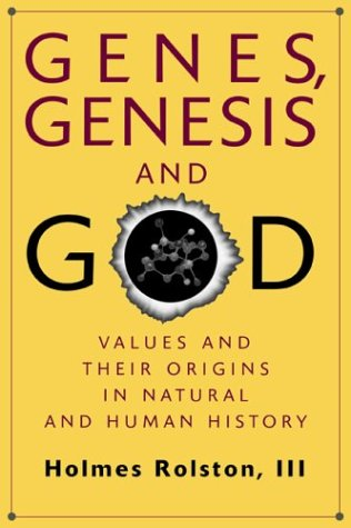 Genes, Genesis and God : Values and Their Origins in Natural and Human History  (The Gifford Lectures University of Edinburgh, 1997-1998), ROLSTON HOLMES III