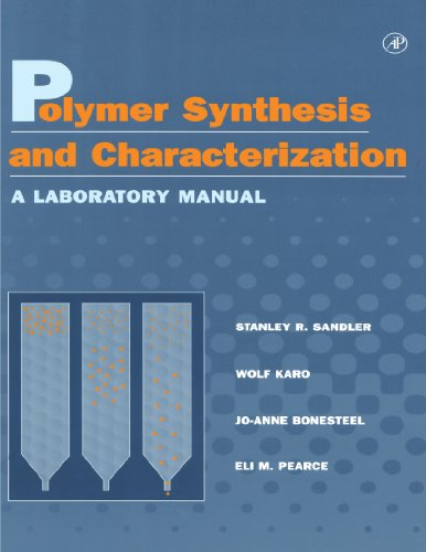 Polymer Synthesis And Characterization: A Laboratory Manual