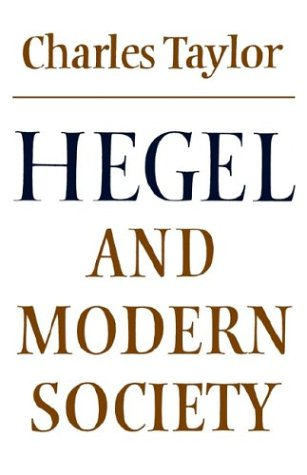 Hegel and Modern Society (Modern European Philosophy), Charles Taylor