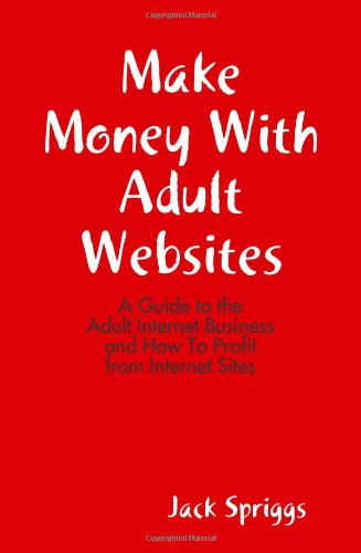 Make Money With Adult Websites