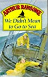We Didn't Mean To Go To Sea (Red Fox Older Fiction) (0099963507) by Ransome, Arthur