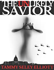 The Unlikely Savior (The Unlikely Savior Trilogy)