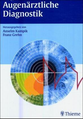 Augenärztliche Diagnostik; Augenärztliche Therapie, 2 Bde.