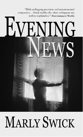 Evening News: A Novel, Marly Swick