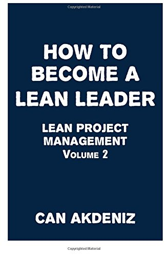 How to Become a Lean Leader: Lean Project Management Volume 2