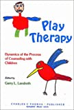 Play therapy :  dynamics of the process of counseling with children /