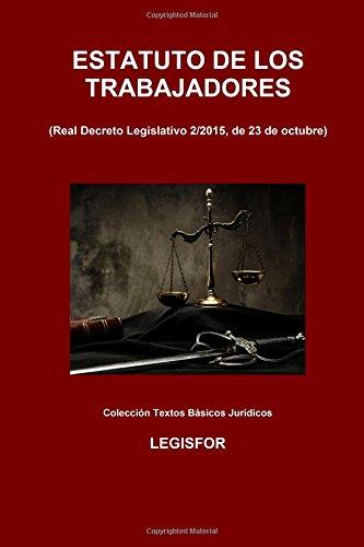 Estatuto de los Trabajadores (Real Decreto Legislativo 2/2015): 2.ª edición (2016). Colección Textos Básicos Jurídicos