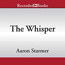 The Whisper (       UNABRIDGED) by Aaron Starmer Narrated by Graham Halstead