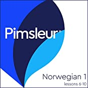 Pimsleur Norwegian Level 1 Lessons 6-10: Learn to Speak and Understand Norwegian with Pimsleur Language Programs |  Pimsleur