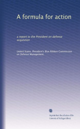 A Formula For Action: A Report To The President On Defense Acquistion front-337979