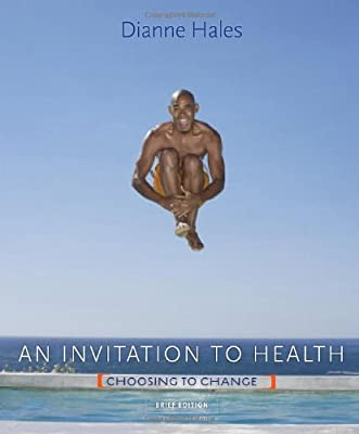 An Invitation To Health Choosing To Change Brief Edition With Personal Wellness Guide