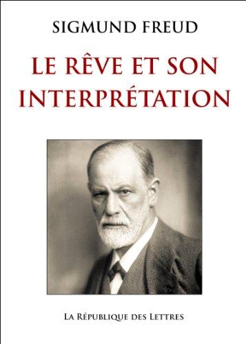 Sigmund Freud - Le rêve et son interprétation