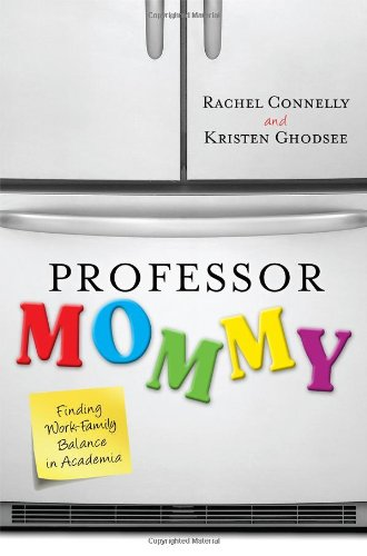 Professor Mommy: Finding Work-Family Balance In Academia front-808780