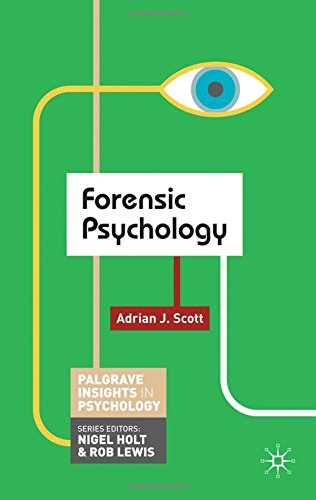 Forensic Psychology (Palgrave Insights in Psychology Series)