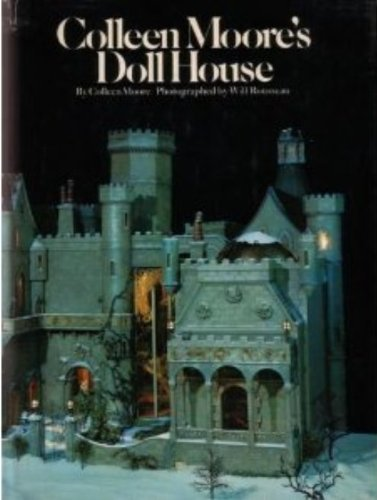 Colleen Moore's Doll House, Colleen Moore