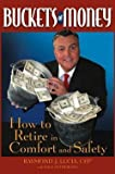 img - for Buckets of Money : How to Retire in Comfort and Safety (Hardcover)--by Raymond J. Lucia [2004 Edition] book / textbook / text book