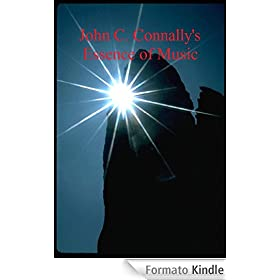 John C. Connally's Essence of Music (English Edition)