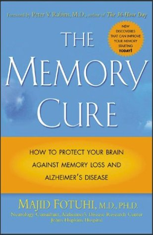 Image for The Memory Cure : How to Protect Your Brain Against Memory Loss and Alzheimer's Disease