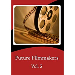 Future Filmmakers Vol. 2