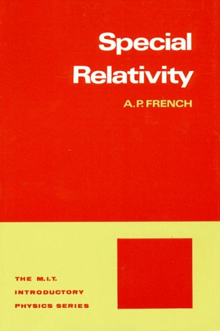 Special Relativity (M.I.T. Introductory Physics), by A.P. French