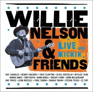 Willie Nelson - Willie Nelson and Friends_ Live and Kickin