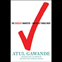 The Checklist Manifesto: How to Get Things Right (       UNABRIDGED) by Atul Gawande Narrated by John Bedford Lloyd