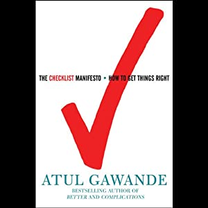 The Checklist Manifesto: How to Get Things Right | [Atul Gawande]