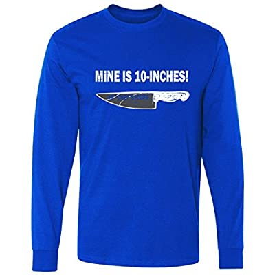 Mine Is 10 Inches Long Sleeve T-Shirt