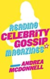 img - for Reading Celebrity Gossip Magazines 1st edition by McDonnell, Andrea (2014) Paperback book / textbook / text book