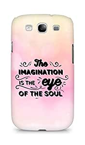 Amez The Imagination is the Eye of the Soul Back Cover For Samsung Galaxy S3 i9300
