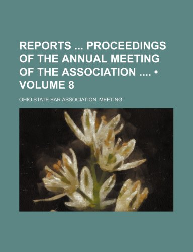 Reports Proceedings of the Annual Meeting of the Association (Volume 8)