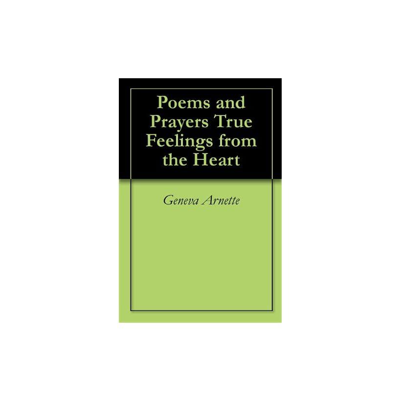 Poems and Prayers True Feelings from the Heart Geneva Arnette