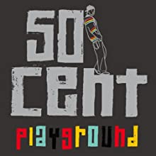 Playground: The Mostly True Story of a Former Bully (       UNABRIDGED) by 50 Cent Narrated by Dwayne Clark