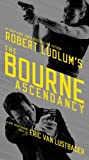 Robert Ludlums (TM)  The Bourne Ascendancy (Jason Bourne series)